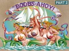 Boobs Ahoy! Part 2